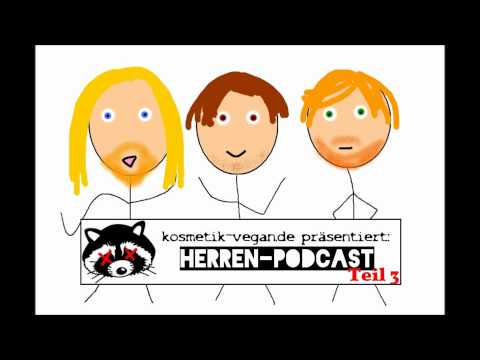 kosmetik-vegan.de präsentiert: Herren-Podcast Teil Drei