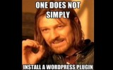 one does not simply install wordpress plugin meme