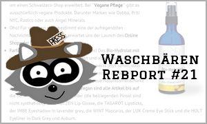 waschbärenreport 21 kosmetik vegan