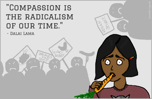 Compassion is the radicalism of our time dalai lama vegan veganismus erbse kosmetik gründe vorurteile veganer sind cartoon