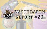 Waschbärenreport 29 vegan Naturkosmetik kosmetik alverde lush lunatick labs